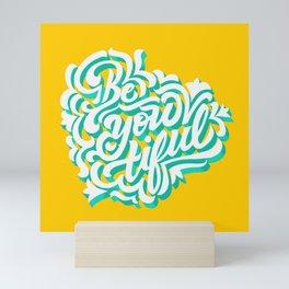 Be-you-tiful Mini Art Print