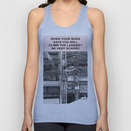 when your boss says you will climb the ladder be scared Unisex Tank Top