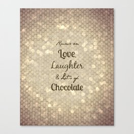Love, Laughter, Chocolate Canvas Print
