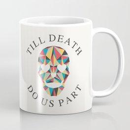 Till death Coffee Mug