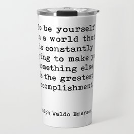 To Be Yourself, Ralph Waldo Emerson Quote Travel Mug