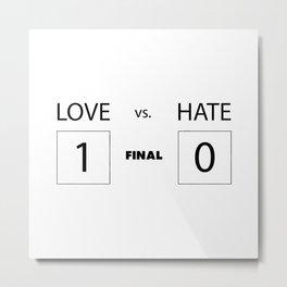 Love vs. Hate Metal Print