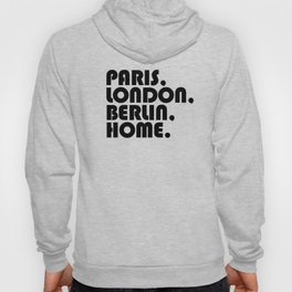 Paris, London, Berlin, Home. Hoody