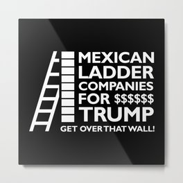 Mexican Ladder Companies Metal Print