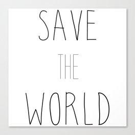 SAVE THE WORLD Canvas Print