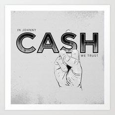 In Johnny Cash We Trust. Art Print