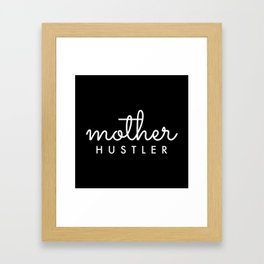 Mother HUSTLER White Typography Framed Art Print