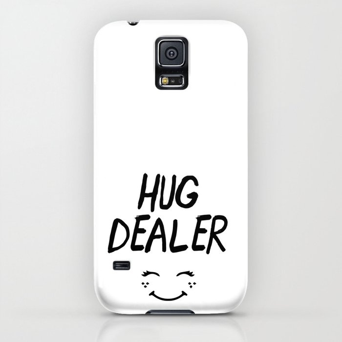 Hug Dealer Smiley Face Cute Quote Iphone Case By Deificusart