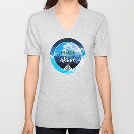 Set your mind on things above. -Colossians 3:2 Unisex V-Neck