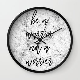 Be A Warrior Not A Worrier Wall Clock