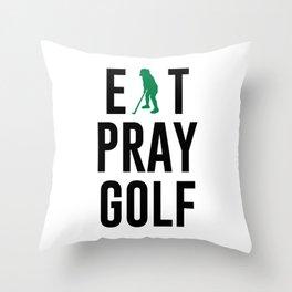 Eat Pray Golf Golfers Dream Golfing Green Throw Pillow