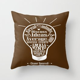 Great minds & small minds discuss ideas Inspirational Motivational Quote Design Throw Pillow