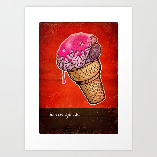 Brain Freeze! Art Print