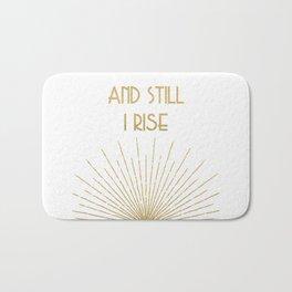 And Still I Rise - Maya Angelou Bath Mat