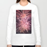 fireworks Long Sleeve T-shirts featuring Fireworks by Dana E