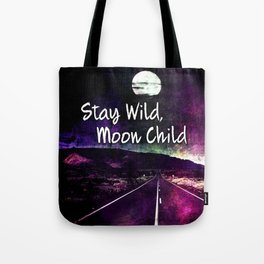 441 Stay Wild Moon Child Tote Bag