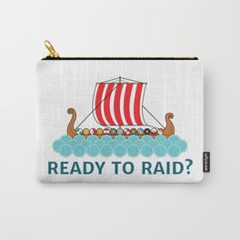 Ready To Raid? Carry-All Pouch