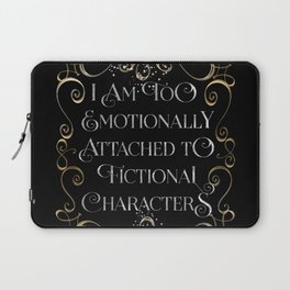 too emotionally attached Laptop Sleeve