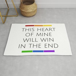 This Heart of Mine Will Win in the End - Love - Pride - Self-love Rug
