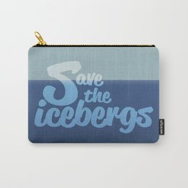 Save the icebergs, stop climate change ! Carry-All Pouch