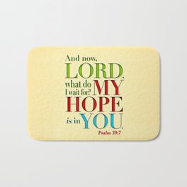 My Hope is in You Bath Mat