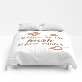 Autum is the hush before winter- Glitter Typography on white background Comforters