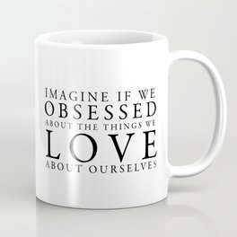obsessed about the things you love Coffee Mug