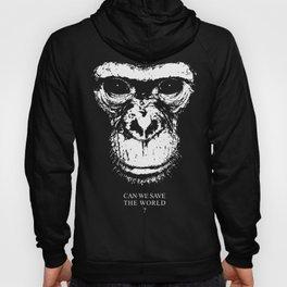 chimpanzee monkey can we save the world Hoody