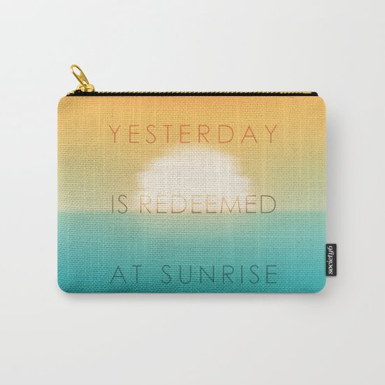 Yesterday is redeemed at sunrise Carry-All Pouch