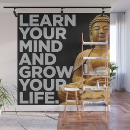 Learn Your Mind and Grow Your Life. Wall Mural