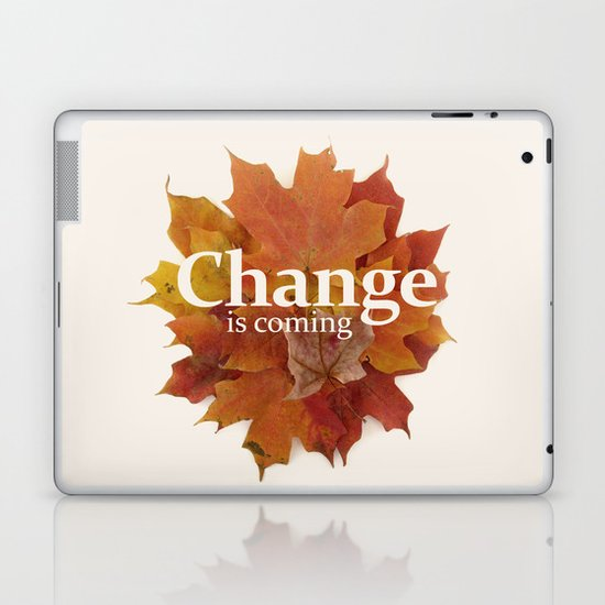 Change is coming Laptop & iPad Skin