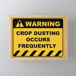 Funny Human Warning Label / Sign CROP DUSTING OCCURS FREQUENTLY Sayings Sarcasm Humor Quotes Framed Mini Art Print