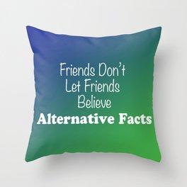 Alternative Facts Throw Pillow