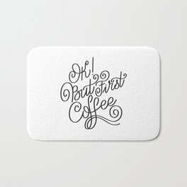 OK but first coffee - calligraphy handwritting coffee quotes Bath Mat