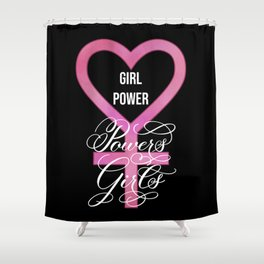 Girl Power Powers Girls (Dark) Shower Curtain