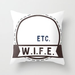 W.I.F.E. - wife, milf - WHITE Throw Pillow