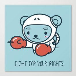 Fight for your rights! Canvas Print
