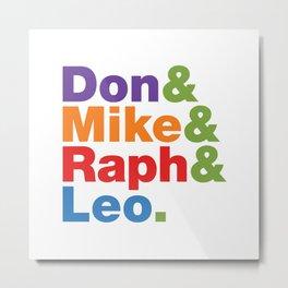 Don & Mike & Raph & Leo. Metal Print