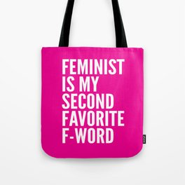 Feminist is My Second Favorite F-Word (Pink) Tote Bag