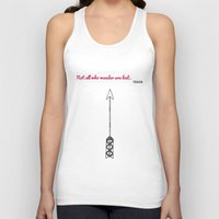 tolkien Tank Tops featuring Tolkien Quote 'Not All Who Wander Are Lost' Quote Print with Arrow by darci madlung   dproject art + design