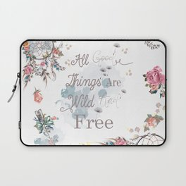 Boho stylish design. All good things are free and wild Laptop Sleeve