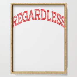 """Regardless That's One"" tee design. Makes a nice and simple gift to your family and friends!  Serving Tray"