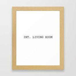 INT. LIVING ROOM Framed Art Print