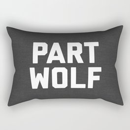 Part Wolf Funny Quote Rectangular Pillow