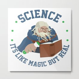 Science Like Magic But Real Wizzard Magician Gift Metal Print