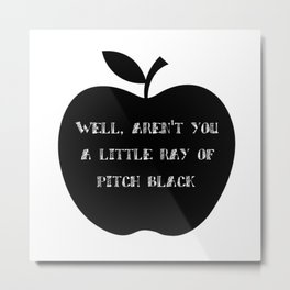 Pitch black | Gothic quotes | Goth quotes | Black apple Metal Print