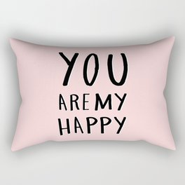 You are my happy - pink hand lettering Rectangular Pillow