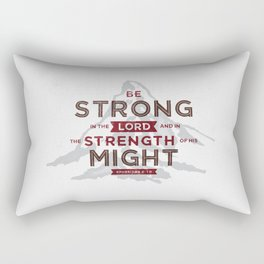 Be Strong in the Lord Rectangular Pillow