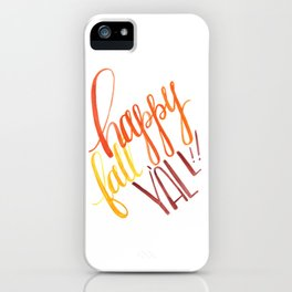 Happy Fall Y'all!! iPhone Case