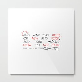 Heir of Fire Quote Metal Print